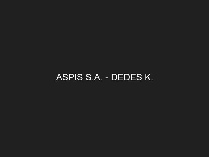 ASPIS S.A. — DEDES K.