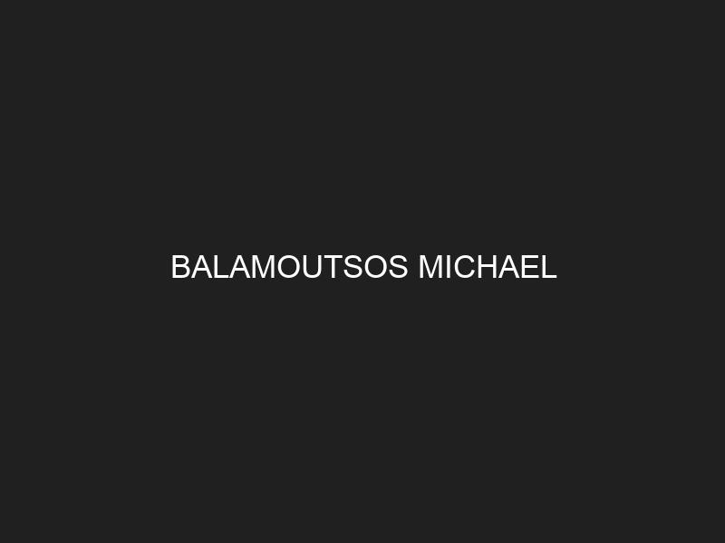 BALAMOUTSOS MICHAEL