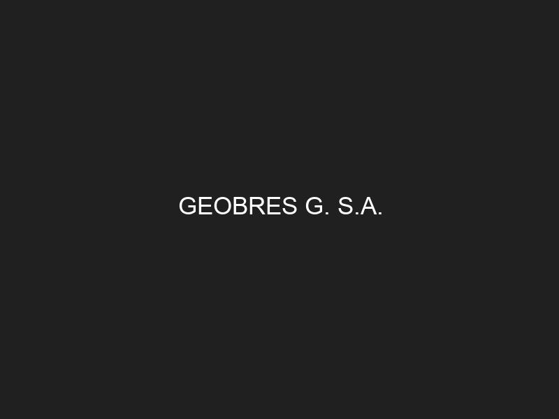 GEOBRES G. S.A.