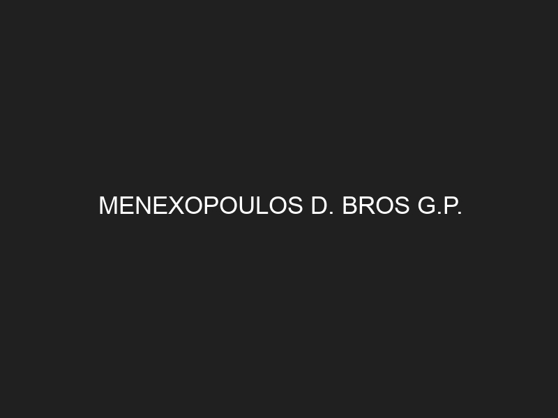 MENEXOPOULOS D. BROS G.P.