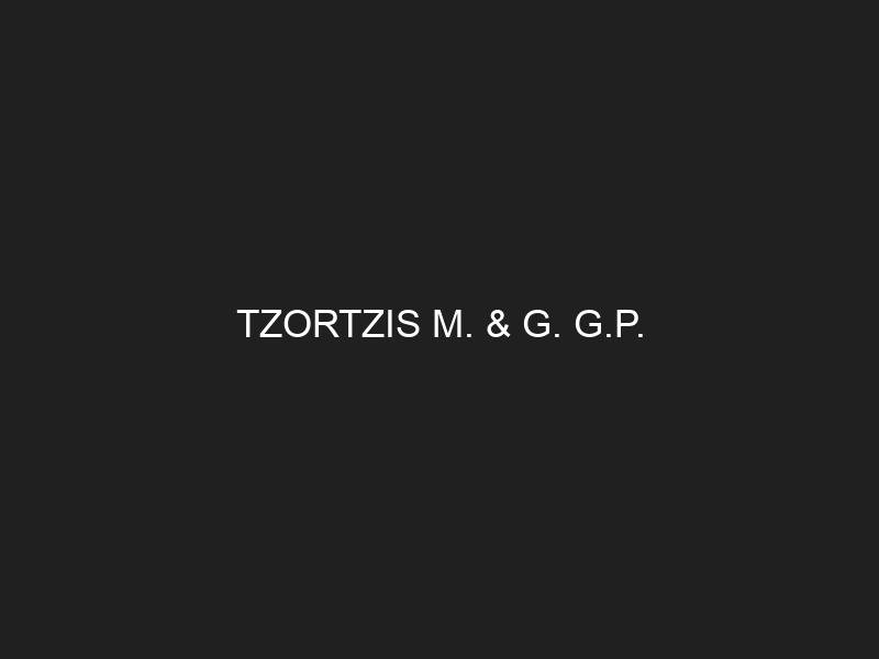 TZORTZIS M. & G. G.P.
