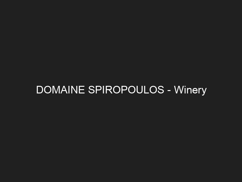 DOMAINE SPIROPOULOS – Winery