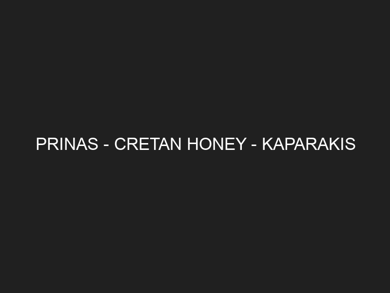 PRINAS – CRETAN HONEY – KAPARAKIS