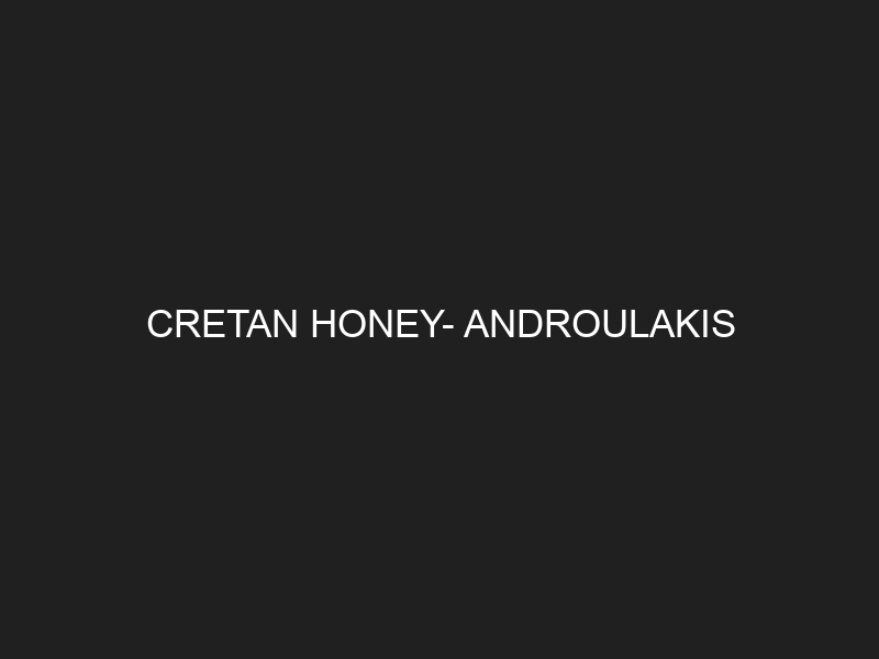 CRETAN HONEY- ANDROULAKIS