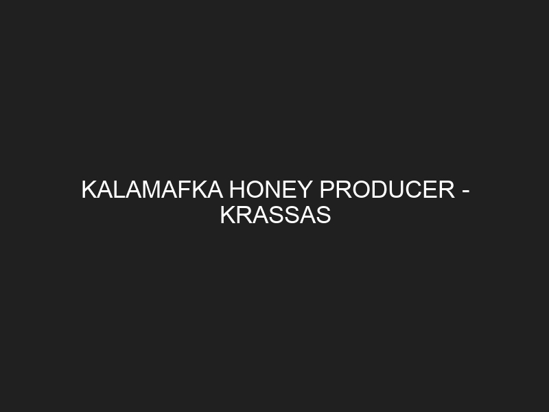 KALAMAFKA HONEY PRODUCER – KRASSAS
