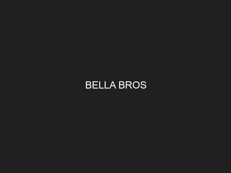 BELLA BROS