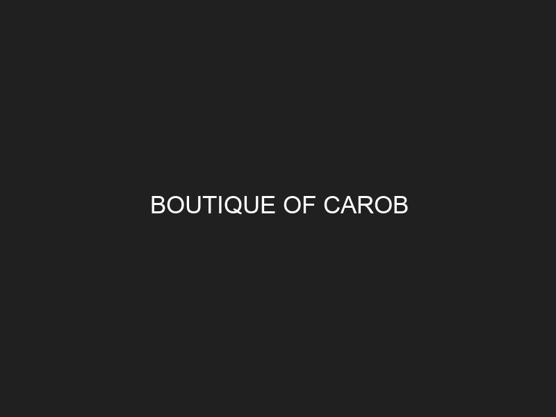 BOUTIQUE OF CAROB