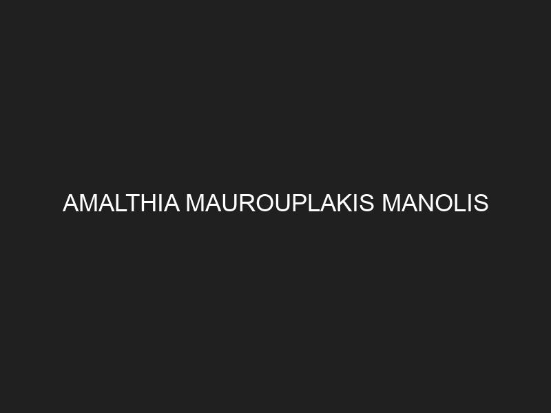 AMALTHIA MAUROUPLAKIS MANOLIS