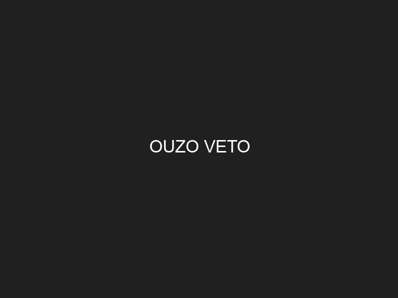 OUZO VETO