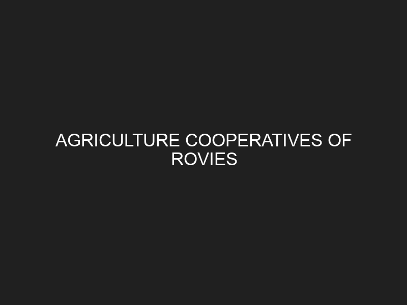 AGRICULTURE COOPERATIVES OF ROVIES
