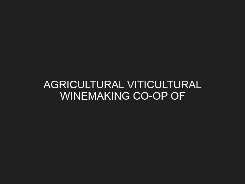 AGRICULTURAL VITICULTURAL WINEMAKING CO-OP OF NAOUSSA