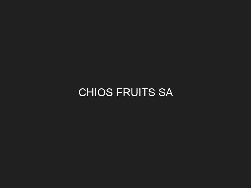 CHIOS FRUITS SA