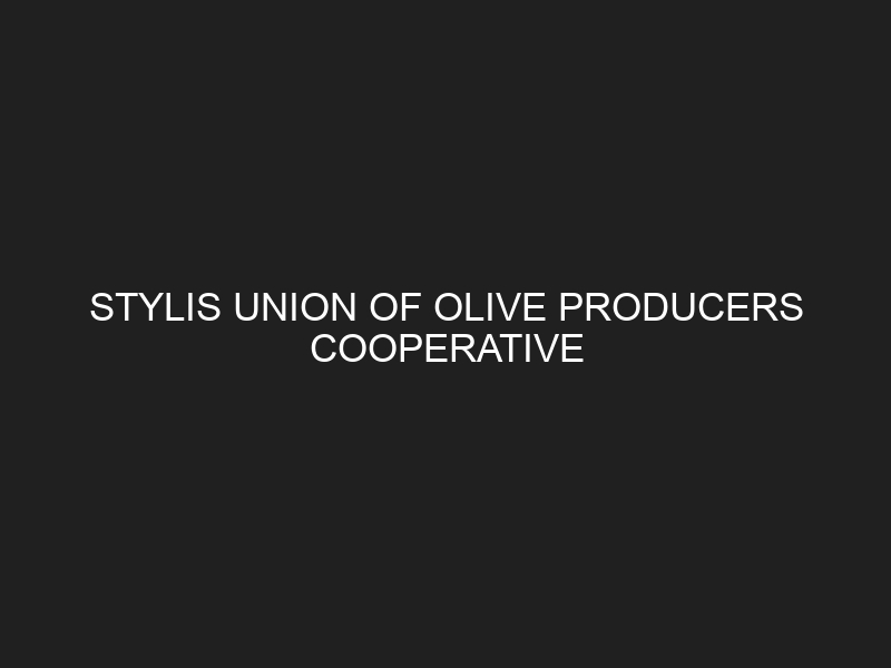 STYLIS UNION OF OLIVE PRODUCERS COOPERATIVE