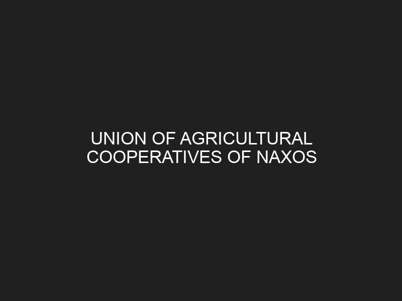 UNION OF AGRICULTURAL COOPERATIVES OF NAXOS