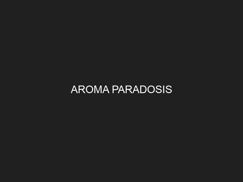 AROMA PARADOSIS
