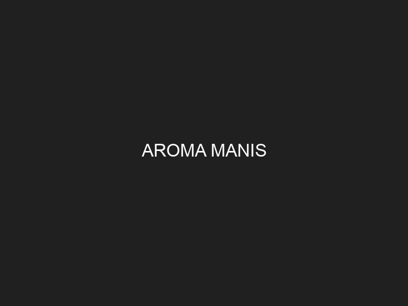 AROMA MANIS