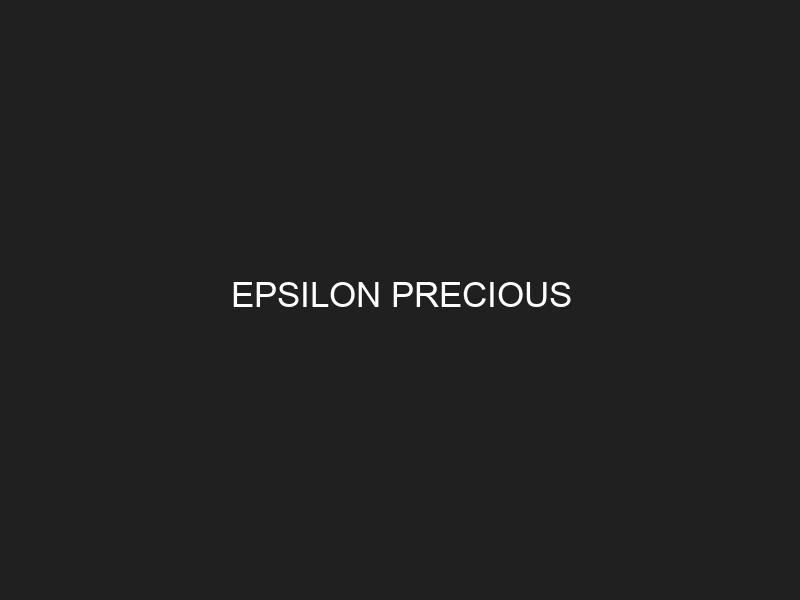 EPSILON PRECIOUS