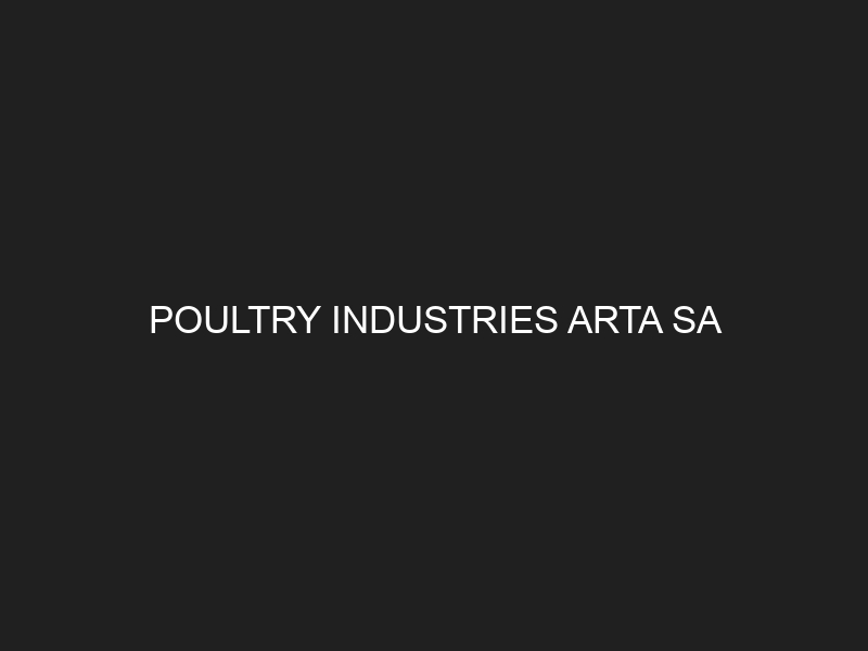 POULTRY INDUSTRIES ARTA SA