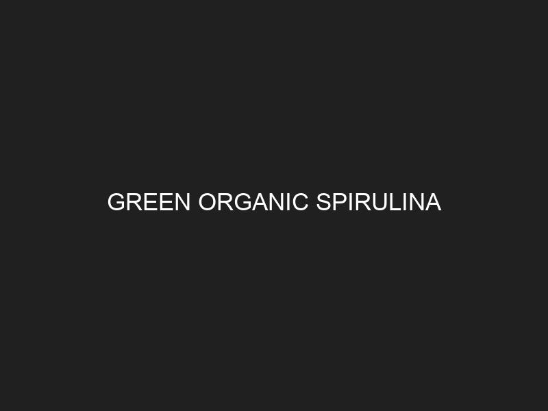 GREEN ORGANIC SPIRULINA