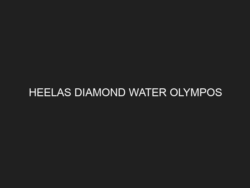 HEELAS DIAMOND WATER OLYMPOS