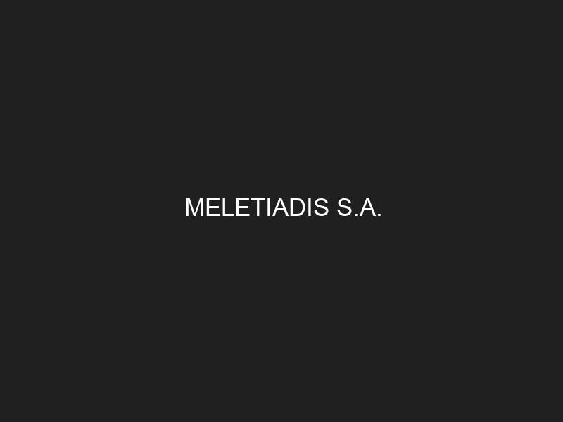 MELETIADIS S.A.
