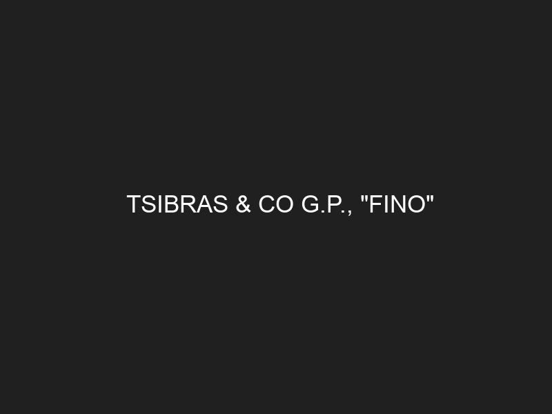 "TSIBRAS & CO G.P., ""FINO"""