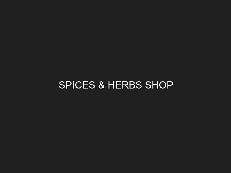 SPICES & HERBS SHOP