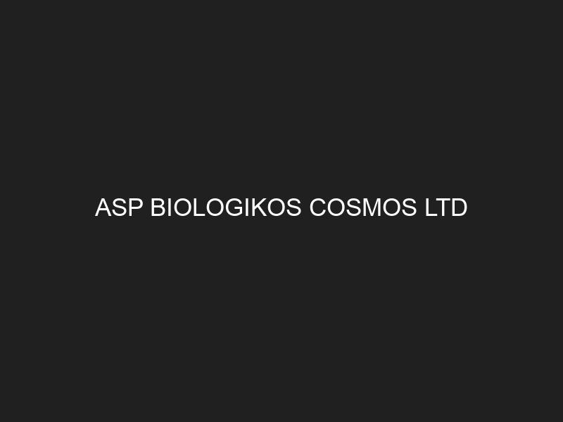 ASP BIOLOGIKOS COSMOS LTD