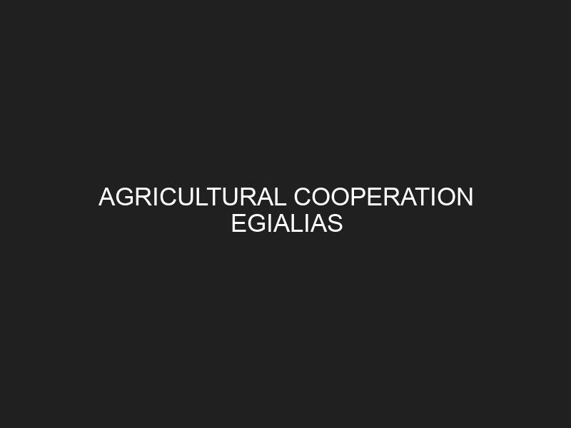 AGRICULTURAL COOPERATION EGIALIAS