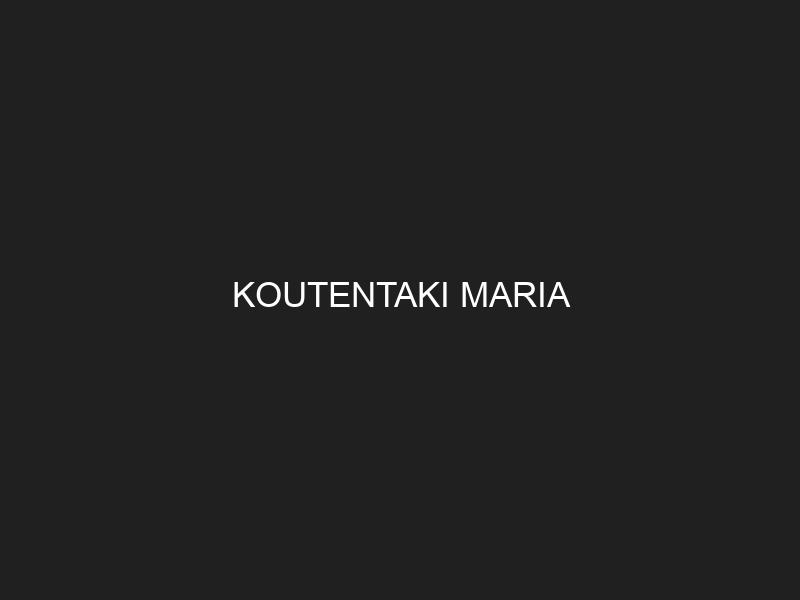 KOUTENTAKI MARIA