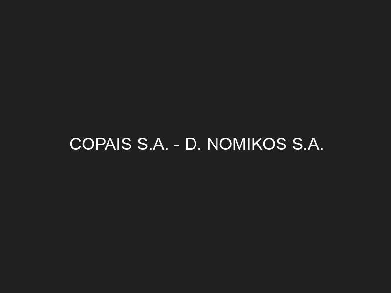 COPAIS S.A. — D. NOMIKOS S.A.