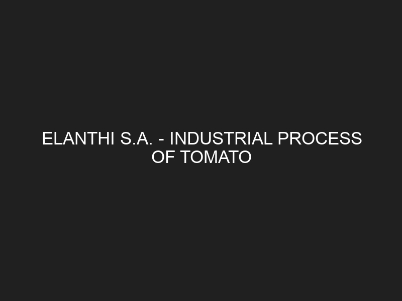 ELANTHI S.A. — INDUSTRIAL PROCESS OF TOMATO «PUMMARO»