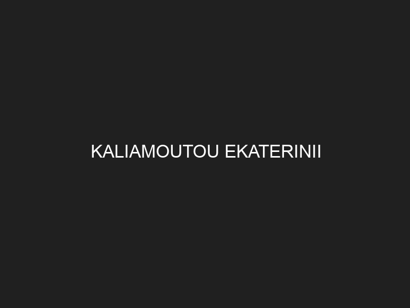 KALIAMOUTOU EKATERINII