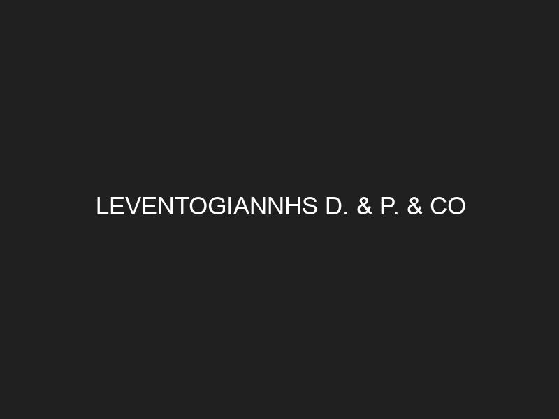 LEVENTOGIANNHS D. & P. & CO