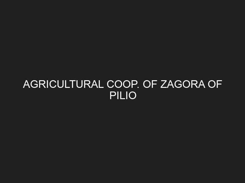 AGRICULTURAL COOP. OF ZAGORA OF PILIO
