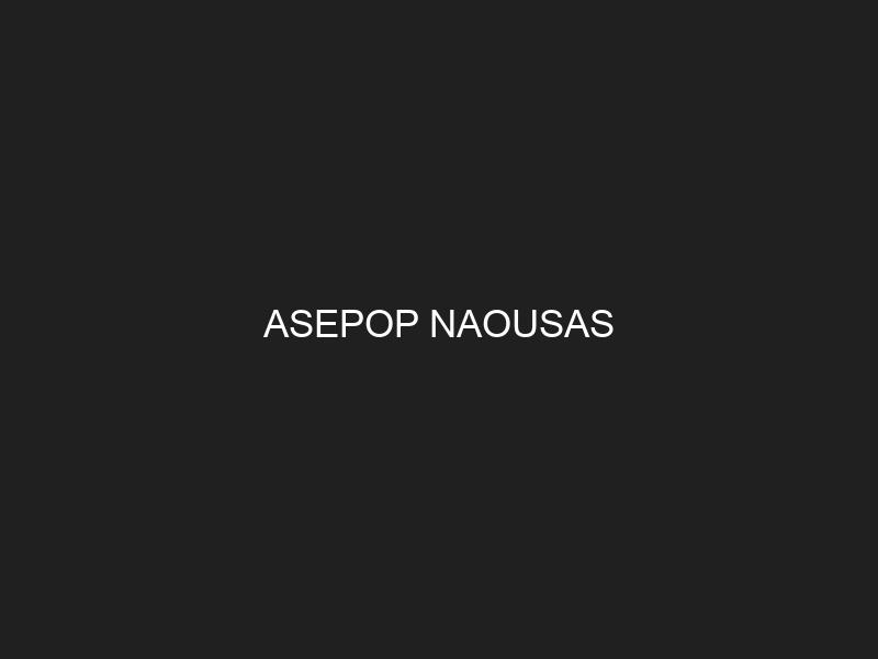 ASEPOP NAOUSAS