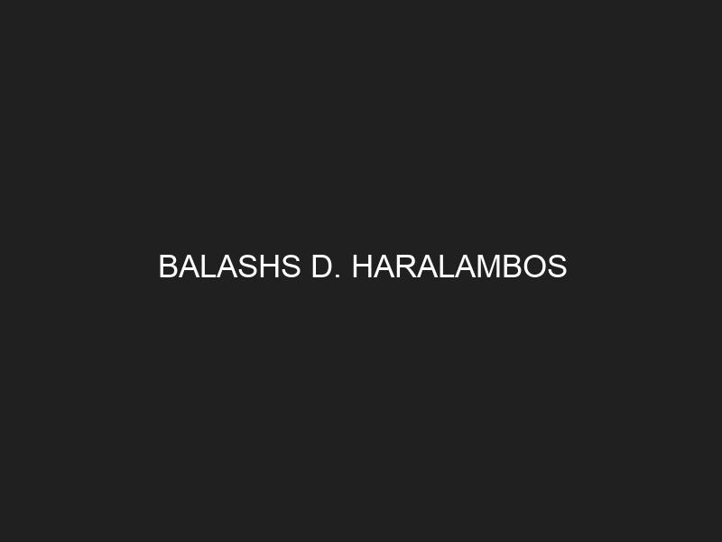 BALASHS D. HARALAMBOS