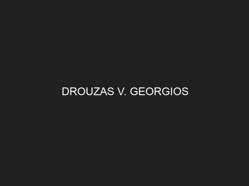 DROUZAS V. GEORGIOS