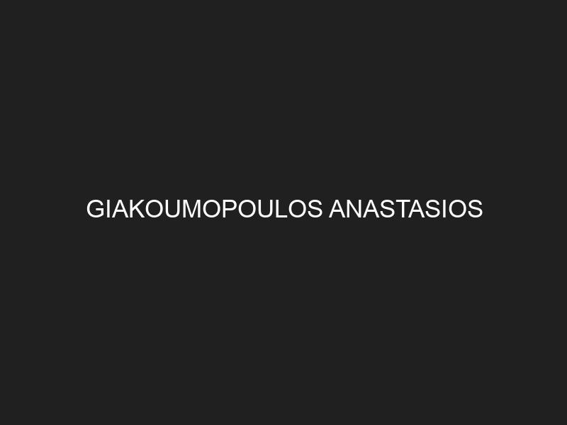 GIAKOUMOPOULOS ANASTASIOS