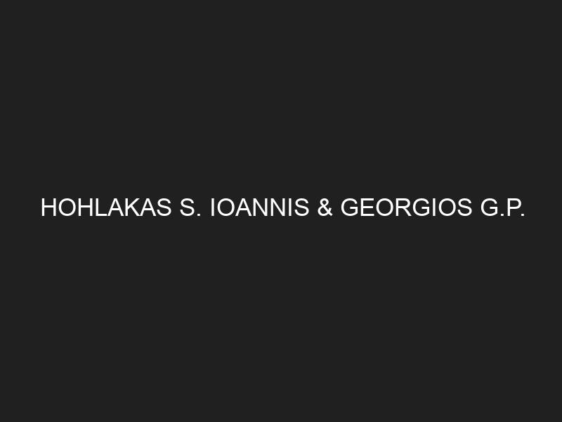 HOHLAKAS S. IOANNIS & GEORGIOS G.P.