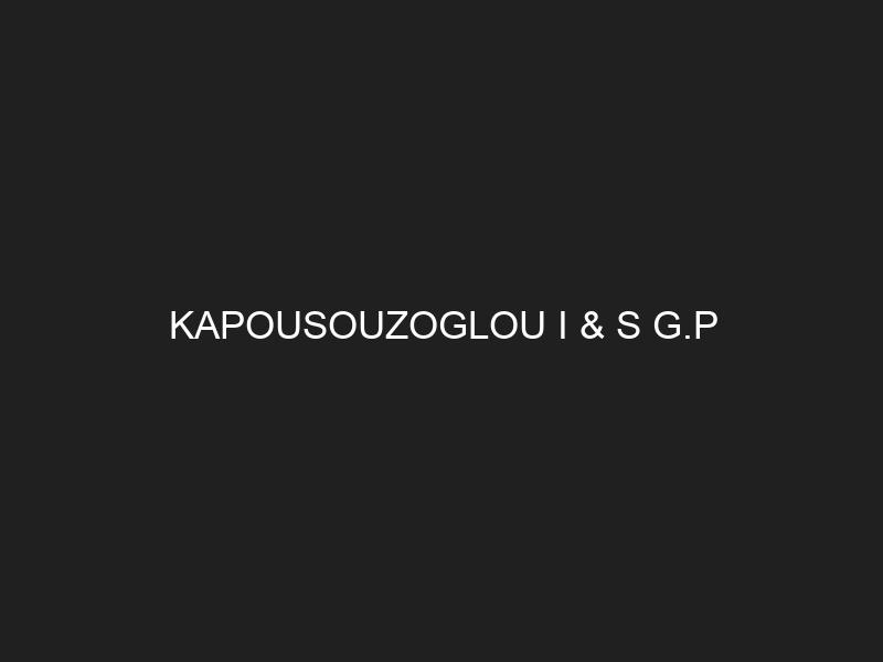 KAPOUSOUZOGLOU I & S G.P