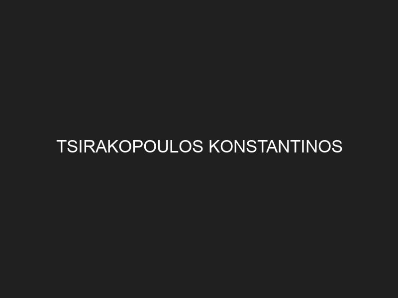 TSIRAKOPOULOS KONSTANTINOS