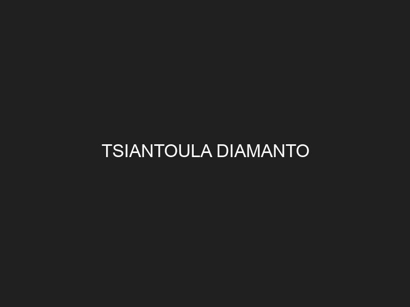 TSIANTOULA DIAMANTO