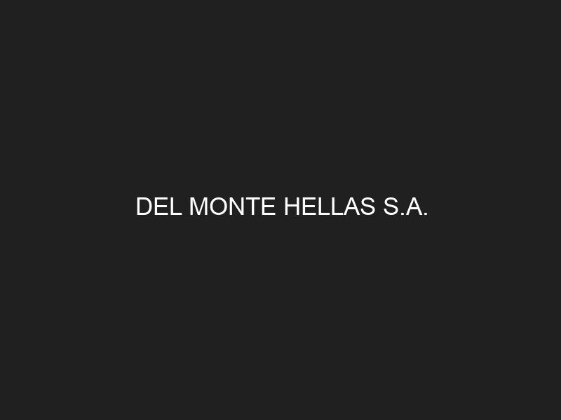 DEL MONTE HELLAS S.A.