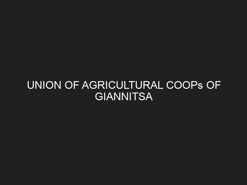 UNION OF AGRICULTURAL COOPs OF GIANNITSA