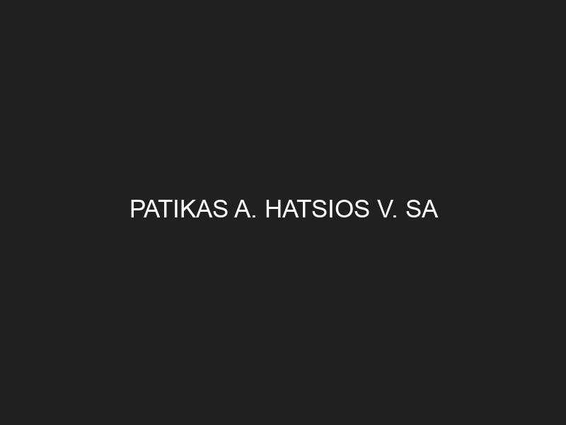 PATIKAS A. HATSIOS V. SA