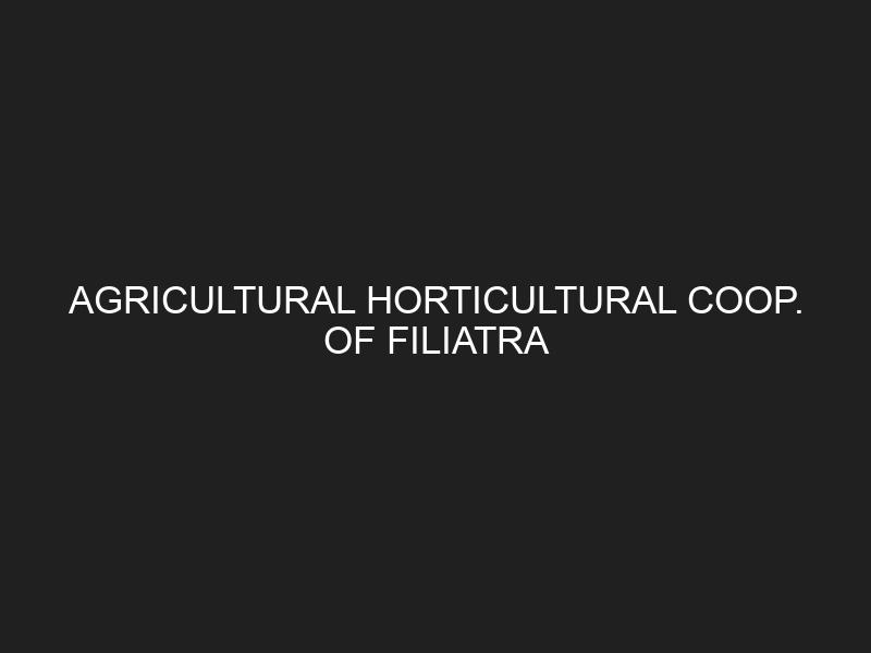 AGRICULTURAL HORTICULTURAL COOP. OF FILIATRA