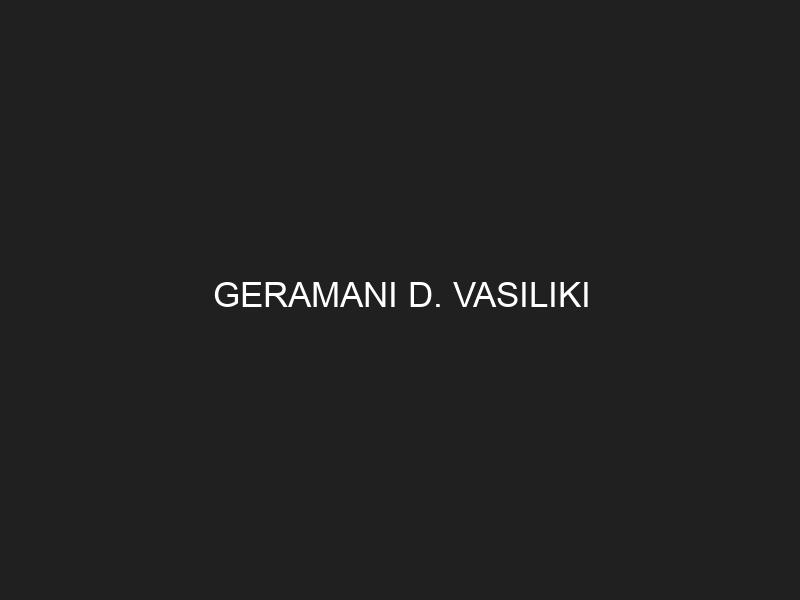 GERAMANI D. VASILIKI
