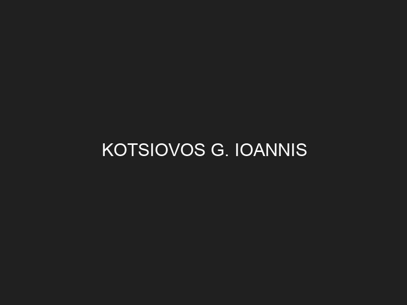 KOTSIOVOS G. IOANNIS