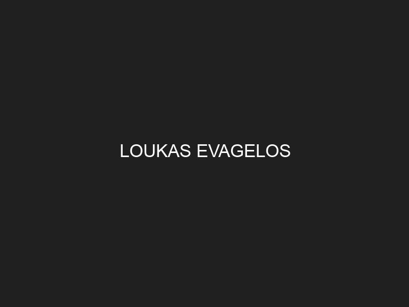 LOUKAS EVAGELOS